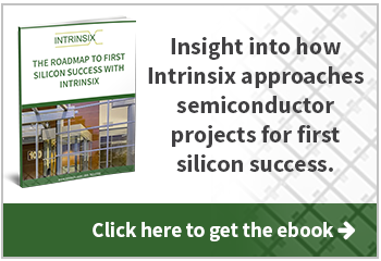 The Roadmap to First Silicon Success with Intrinsix