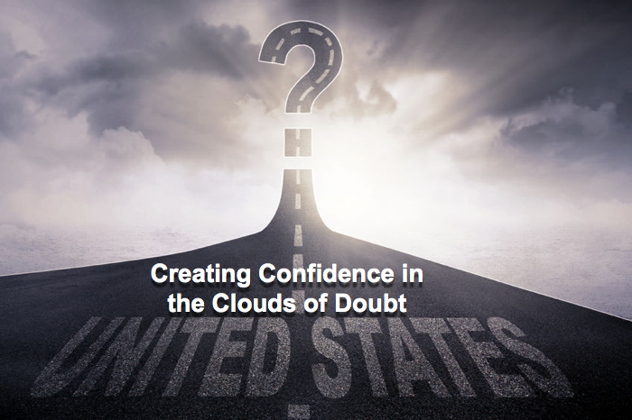 Creating Confidence in the Clouds of Doubt